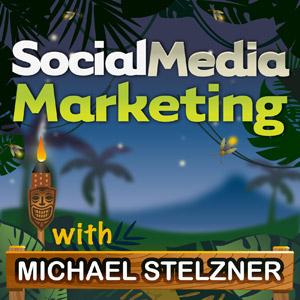 Social Media Marketing with Michael Stelzner