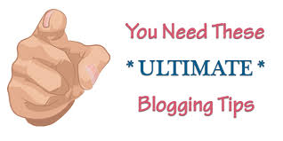 ultimate blogging tips