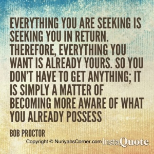 everything you are seeking is seeking you